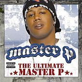 The Ultimate Master P by Master P