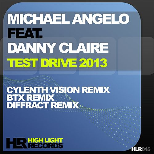Test Drive 2013 (feat. Danny Claire) by Michael Angelo