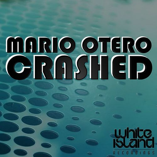 Crashed by Mario Otero