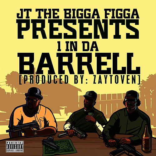 16 In Da Barrel by JT the Bigga Figga