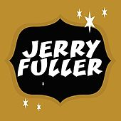 Jerry Fuller by Jerry Fuller