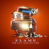 The 6th: Man on Fire by Flame
