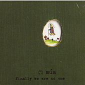 Finally We Are No One von Múm