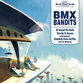 All Around The World by BMX Bandits