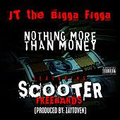 More than money feat. Young Scooter by JT the Bigga Figga