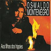 Aos Filhos Dos Hippies by Oswaldo Montenegro