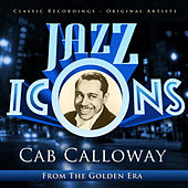 Cab Calloway - Jazz Icons from the Golden Era by Various Artists