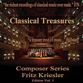 Classical Treasures Composer Series: Fritz Kriesler, Vol. 1 by Various Artists