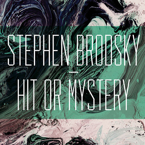 Hit or Mystery by Stephen Brodsky