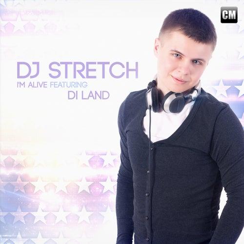 I'm Alive by DJ Stretch