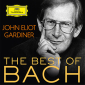 John Eliot Gardiner: The Best Of Bach von Various Artists