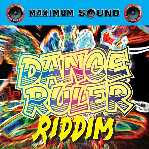 Dance Ruler Riddim by Various Artists