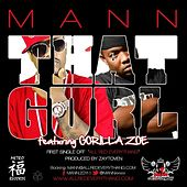 That Gurl (feat. Gorilla Zoe) by Mann