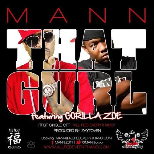 That Gurl (feat. Gorilla Zoe) by Mann