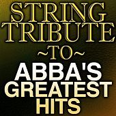 String Tribute To ABBA's Greatest Hits by String Tribute Players