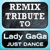 Lady Gaga Remix Tribute: Just Dance by Mixmaster Throwback