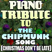 Piano Tribute To The Chipmunk Song by Piano Tribute Players