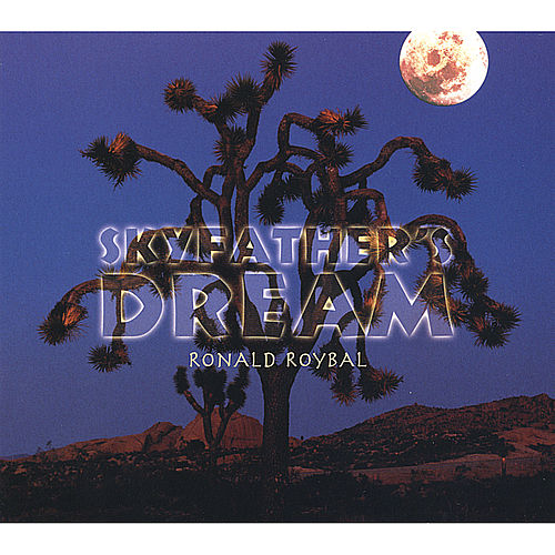 Skyfather's Dream by Ronald Roybal