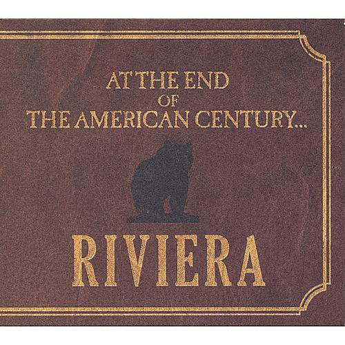 At the End of the American Century... by Riviera
