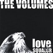 Love & Squalor by The Volumes