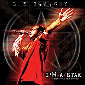 I'm A Star by Legacy