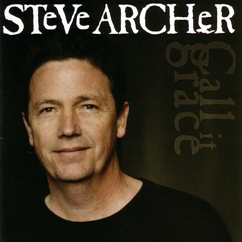 Call It Grace by Steve Archer