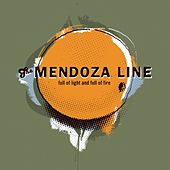 Full Of Light And Full Of Fire by The Mendoza Line