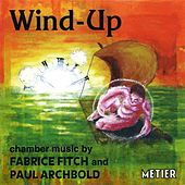 Fitch, F. / Archbold, P.: Wind-Up by Various Artists