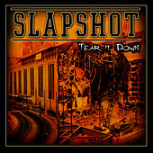Tear It Down by Slapshot