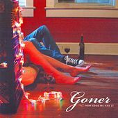 How Good We Had It by Goner