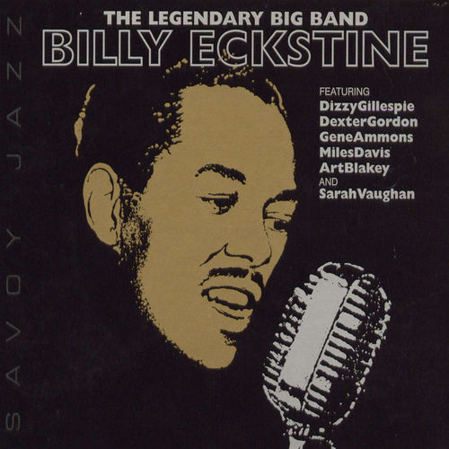The Legendary Big Band by Billy Eckstine