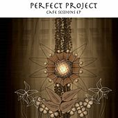 Cafe Sessions EP by Perfect Project