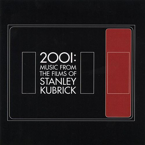 2001: Music From The Films of Stanley Kubrick by Various Artists