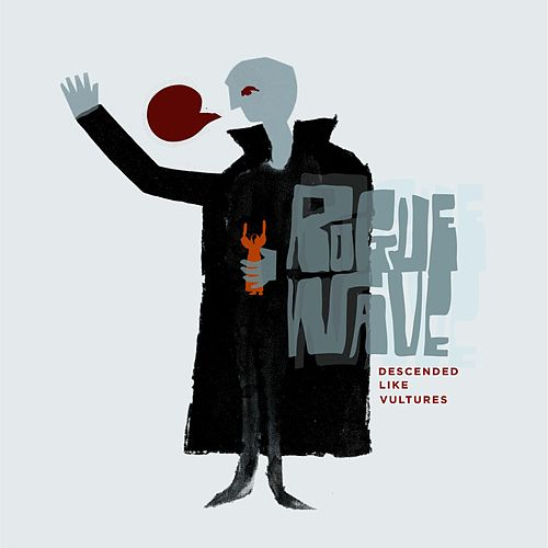 Descended Like Vultures by Rogue Wave