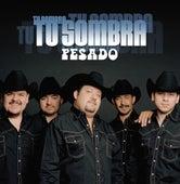 Tu Sombra by Pesado