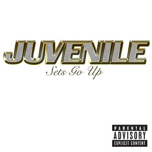 Sets Go Up by Juvenile