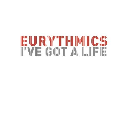 I've Got A Life (Remixes) by Eurythmics