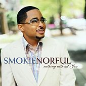 Nothing Without You Special Ed by Smokie Norful