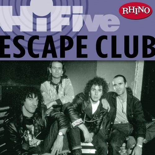 Rhino Hi-Five: The Escape Club by The Escape Club