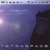 TETRASPACE by Robert Taylor