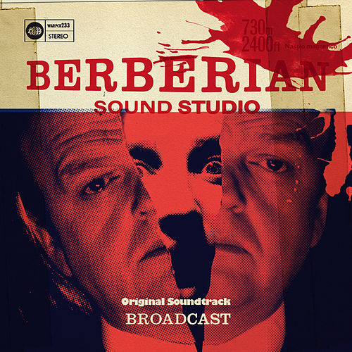 Berberian Sound Studio by Broadcast