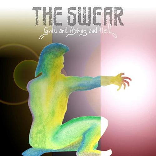 Gold and Hymns and Hell by The Swear