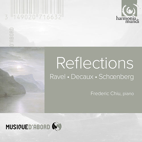 Ravel, Decaux, Schönberg: Reflections by Frederic Chiu
