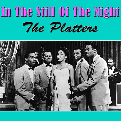 In The Still Of The Night by The Platters