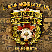 London Skinhead Crew by Booze And Glory