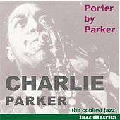 Porter By Parker by Charlie Parker