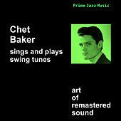 Chet Baker Sings And Plays Swing Tunes by Various Artists