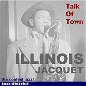 Illinois Jacquet by Illinois Jacquet