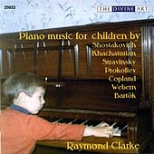 Clarke, Raymond: Piano Music for Children by Shostakovich, Khachaturian, Stravinsky, Prokofiev, Copland, Webern and Bartok by Raymond Clarke