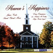Cook, J.: Heaven's Happiness (Sacred Choral Music) by Rufus Frowde
